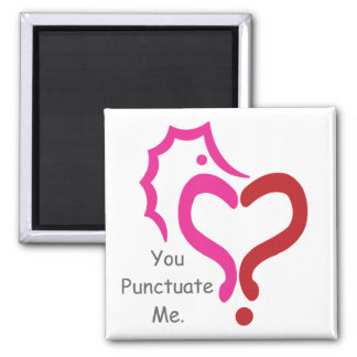 The Existential Seahorse_You Punctuate Me 2 Inch Square Magnet