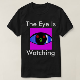 The Eye Is Watching T-Shirt