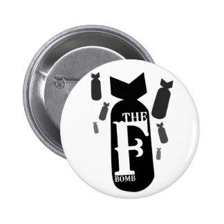 the F bomb 2 Inch Round Button