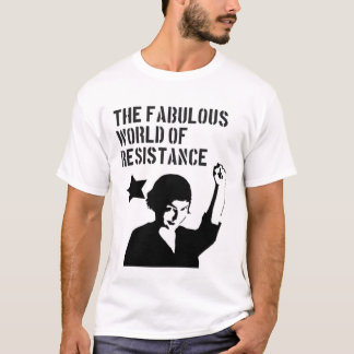 the fabulous world of resistance T-Shirt