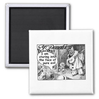 The Face of Pure Evil (Banjo Clown) 2 Inch Square Magnet