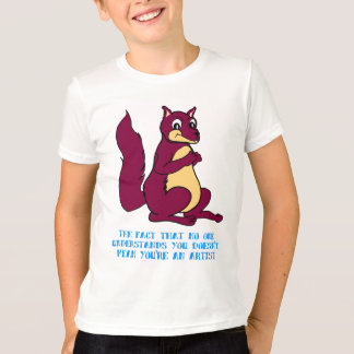 The fact that no one understands you ... T-Shirt