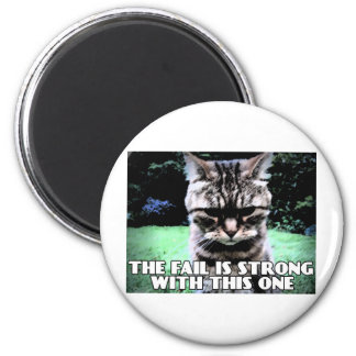 The Fail Is Strong With This One 2 Inch Round Magnet