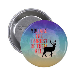The Fairest Of Them All. Pinback Buttons