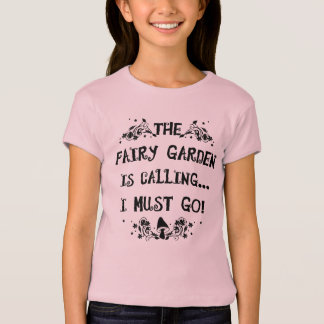 The Fairy Garden is Calling! Girls Fairy Shirt