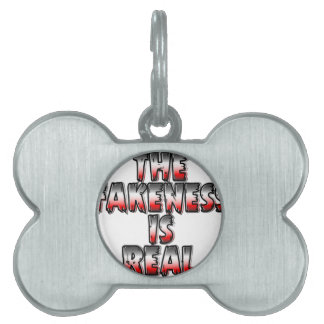 the-fakeness-is-real.png pet tag