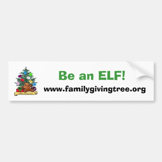The Family Giving Tree, Be an ELF!, www.familyg... Bumper Sticker