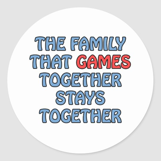 The Family That Games Together Classic Round Sticker