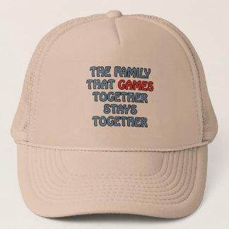 The Family That Games Together Trucker Hat