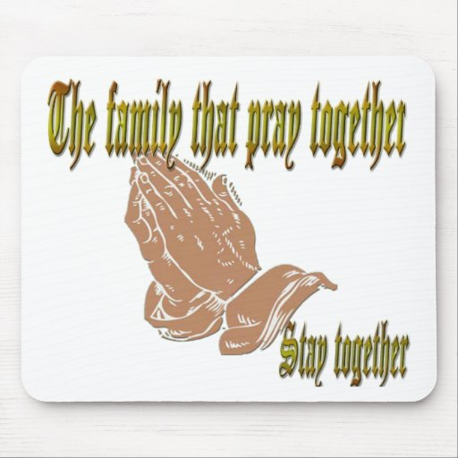 The family that pray together Stay together Mouse Pad