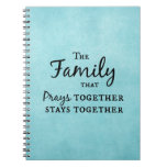 The family that prays together, stays together note book