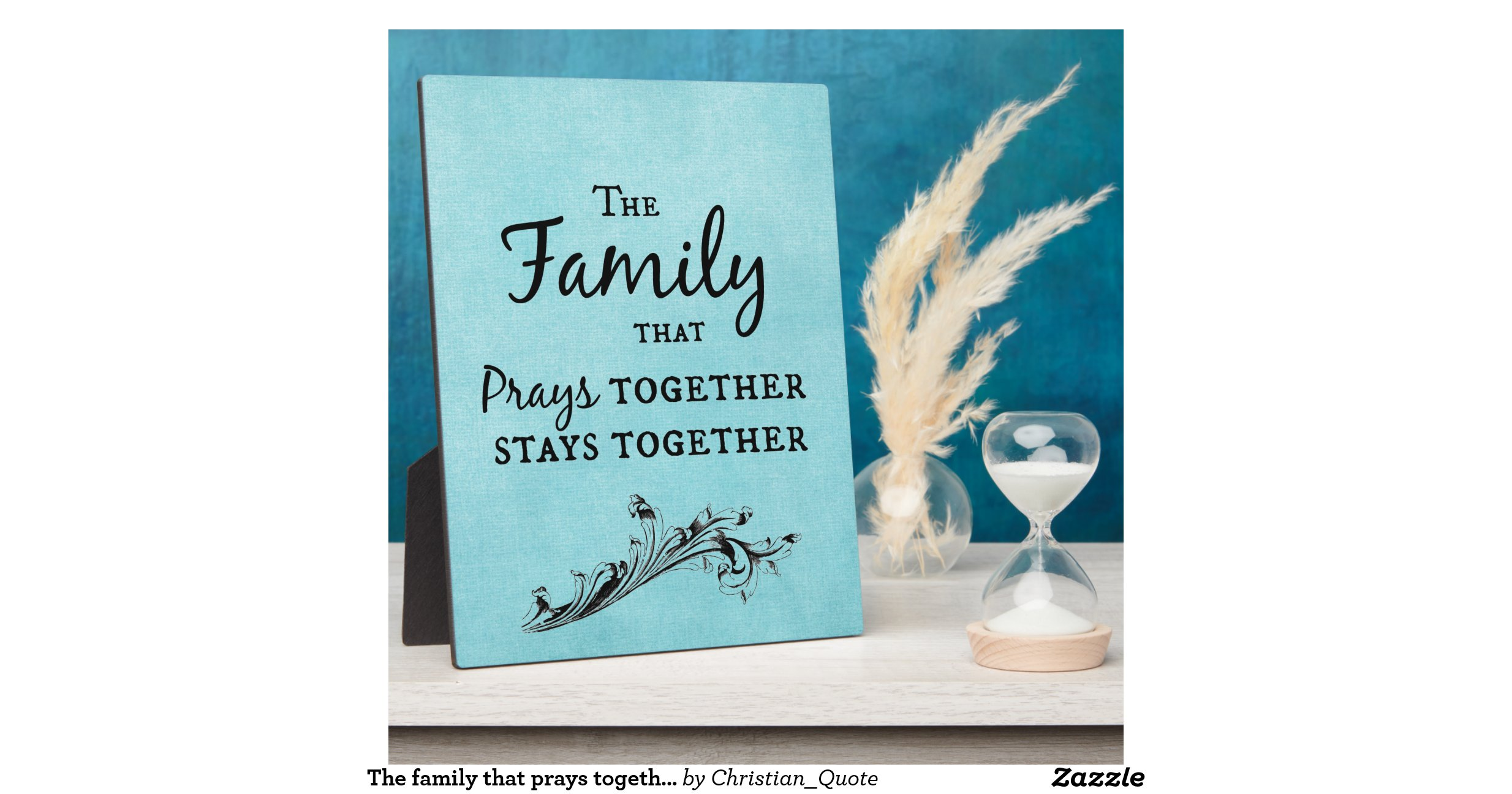 The Family That Prays Together Stays Together Display