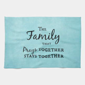 The family that prays together, stays together towel