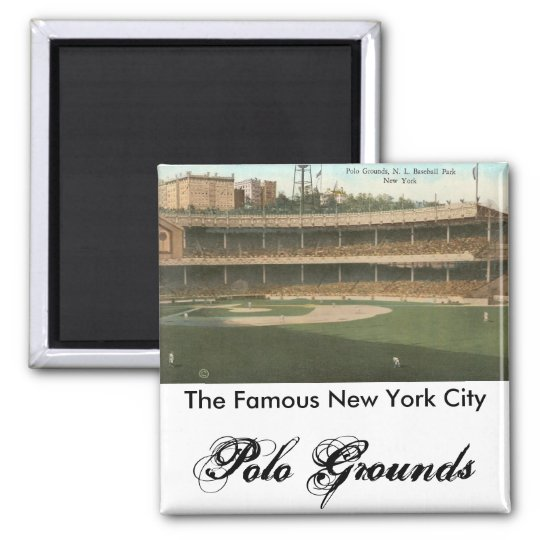 The Famous Polo Grounds Baseball Park, New York Magnet
