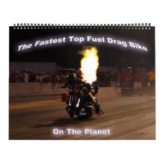 """The Fastest Top Fuel Drag Bike On The Planet"" Wall Calendar"