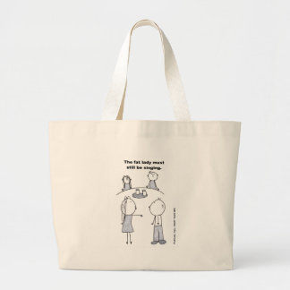The fat lady must still be singing large tote bag
