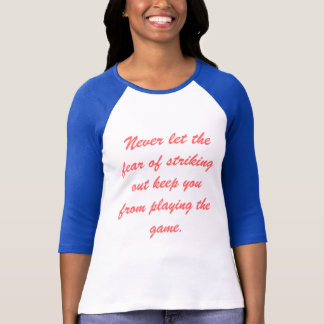 The Fear of Striking Out T-Shirt