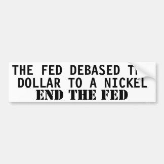 THE FED DEBASED THE DOLLAR TO A NICKEL CAR BUMPER STICKER