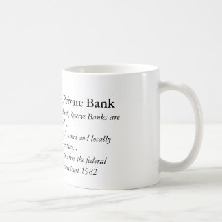The FED is a Private Bank Coffee Mugs