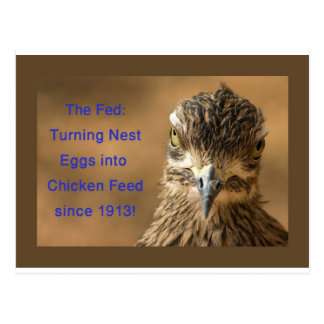 The Fed: Turning Nest Eggs Into Chicken Feed! Postcards