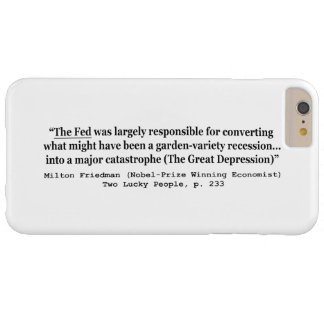 The Fed Was Responsible For The Great Depression Barely There iPhone 6 Plus Case