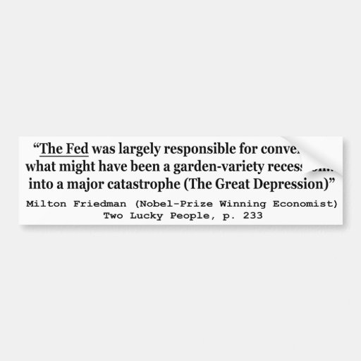 The Fed Was Responsible For The Great Depression Bumper Stickers