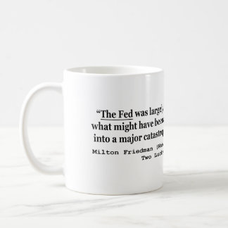 The Fed Was Responsible For The Great Depression Coffee Mug