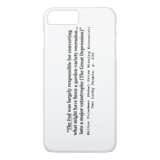 The Fed Was Responsible For The Great Depression iPhone 8 Plus/7 Plus Case
