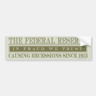 The Federal Reserve Bumper Sticker Car Bumper Sticker
