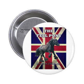 """""""The Fell Pony -- True Brit -- Made In England"""" Pins"""