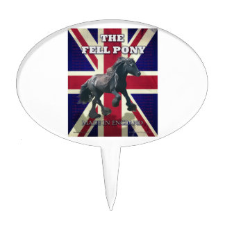 """""""The Fell Pony -- True Brit -- Made In England"""" Cake Pick"""