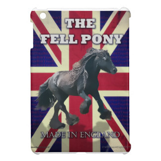"""""""The Fell Pony -- True Brit -- Made In England"""" Case For The iPad Mini"""