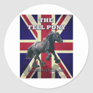 """""""The Fell Pony -- True Brit -- Made In England"""" Classic Round Sticker"""