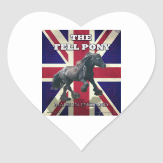 """""""The Fell Pony -- True Brit -- Made In England"""" Heart Sticker"""
