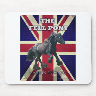 """""""The Fell Pony -- True Brit -- Made In England"""" Mouse Pad"""