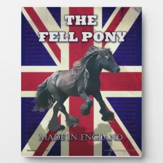 """""""The Fell Pony -- True Brit -- Made In England"""" Plaque"""