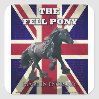 """""""The Fell Pony -- True Brit -- Made In England"""" Square Sticker"""