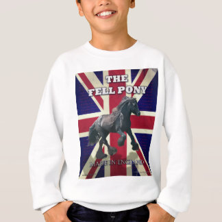 """The Fell Pony -- True Brit -- Made In England"" Sweatshirt"