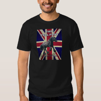 """The Fell Pony -- True Brit -- Made In England"" T Shirt"