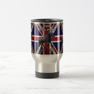 """The Fell Pony -- True Brit -- Made In England"" Travel Mug"
