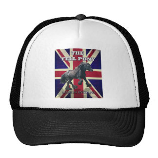 """""""The Fell Pony -- True Brit -- Made In England"""" Trucker Hat"""