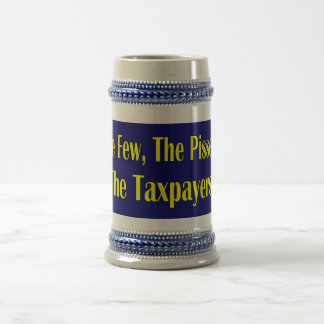 THE FEW THE PISSED THE TAXPAYER BEER STEIN