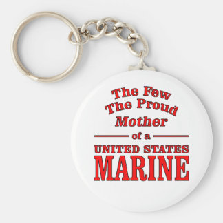 The Few The Proud Mother Of A United States Marine Basic Round Button Keychain