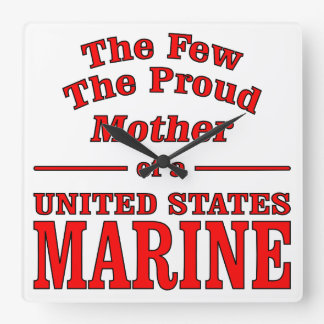 The Few The Proud Mother Of A United States Marine Square Wall Clock