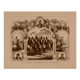 The Fifteenth Amendment And Its Results Poster