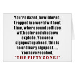 """THE FIFTY ZONE!"" Hilarious 50th Birthday Gifts! Greeting Card"