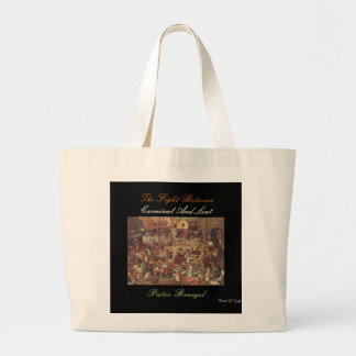 THE FIGHT BETWEEN CARNIVAL AND LENT LARGE TOTE BAG