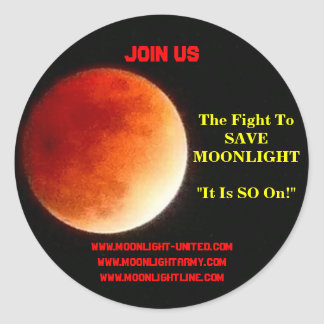 """The Fight To SAVEMOONLIGHT """"It Is SO On"""" Classic Round Sticker"""