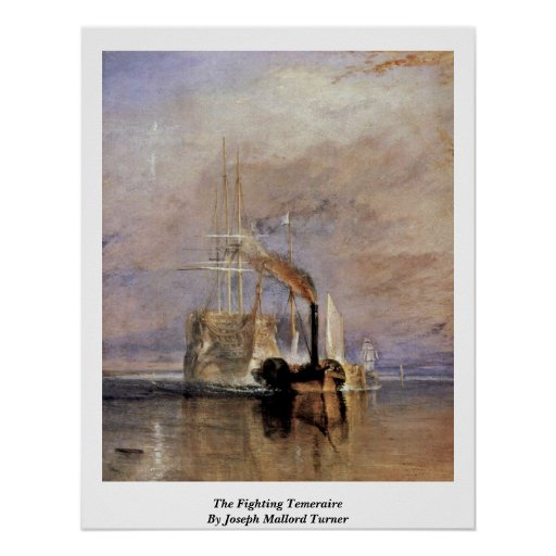 The Fighting Temeraire By Joseph Mallord Turner Poster