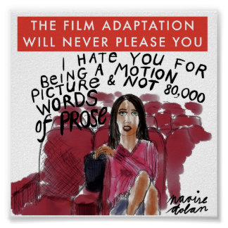 The Film of the Book Will Never Please You Poster